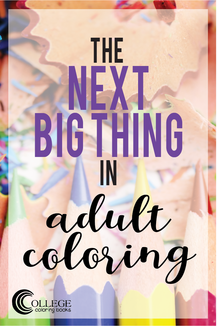 College Coloring Books The Next Big Thing in Adult Coloring Pinterest