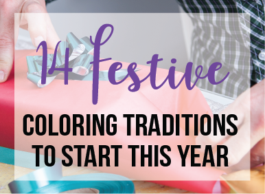 College Coloring Books 14 Festive Coloring Traditions to Start This Year Related Blog Posts
