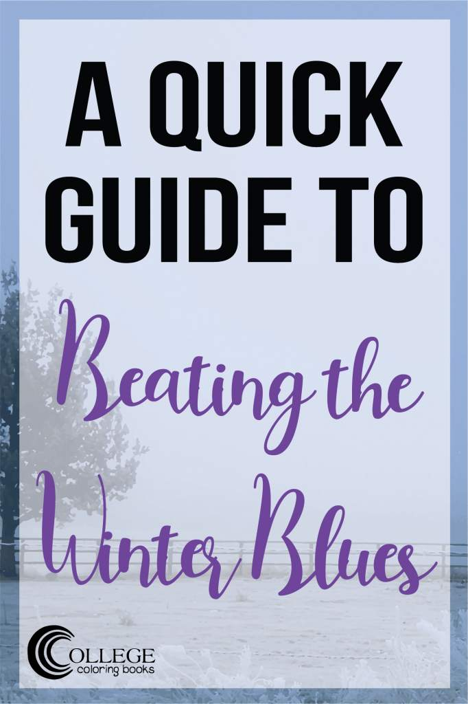 College Coloring Books A Quick Guide to Beating the Winter Blues