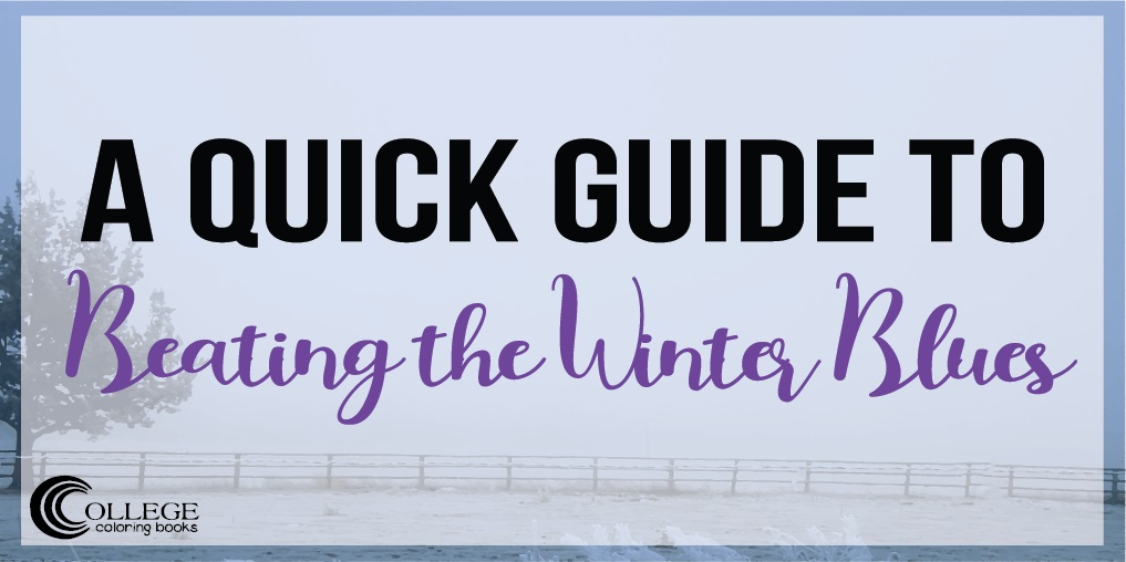 A Quick Guide to Beating the Winter Blues