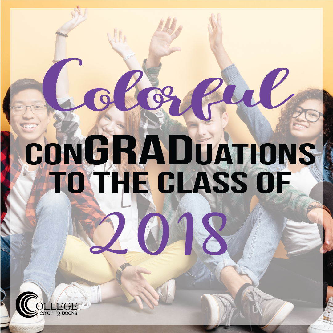 College Coloring Books Colorful ConGRADuations to the Class of 2018 Instagram