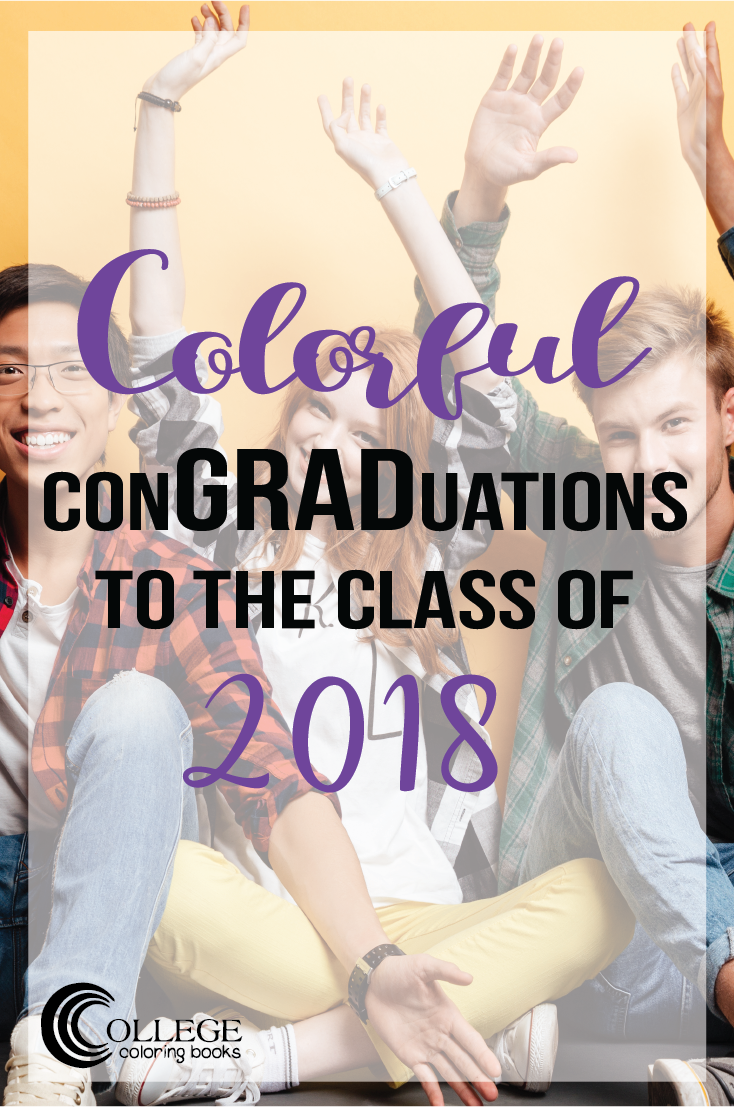 College Coloring Books Colorful ConGRADuations to the Class of 2018 Pinterest