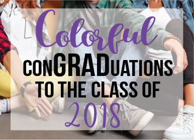 Colorful ConGRADUATIONs to the Class of 2018!