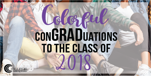 College Coloring Books Colorful ConGRADuations to the Class of 2018 Twitter