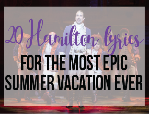 20 Hamilton Lyrics For The Most Epic Summer Vacation Ever